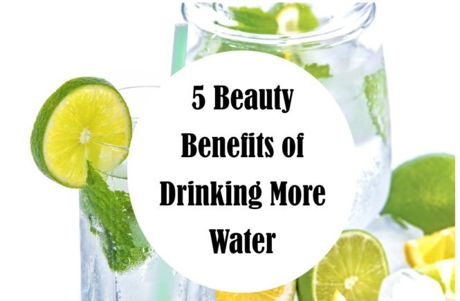 5 Beauty Benefits of Drinking More Water