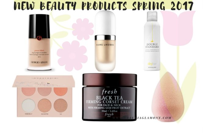 NEW BEAUTY PRODUCTS SPRING 2017