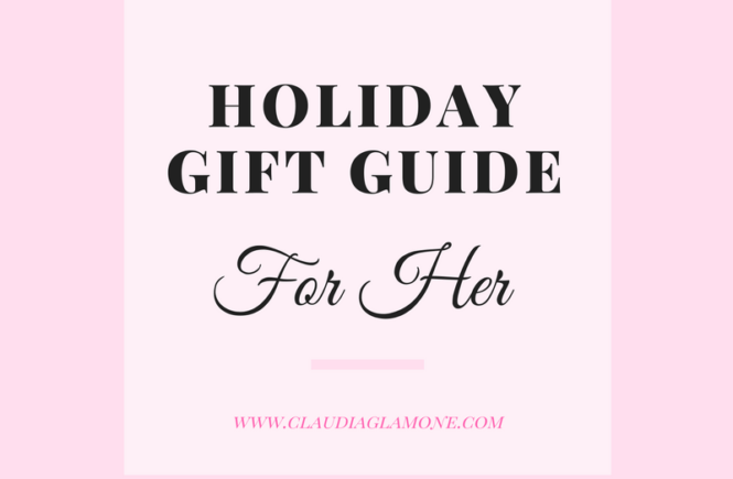 Holiday Gift Guide for her - Claudia Glamone