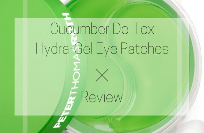 PETER THOMAS ROTH CUCUMBER DE-TOX HYDRA-GEL EYE PATCHES REVIEW