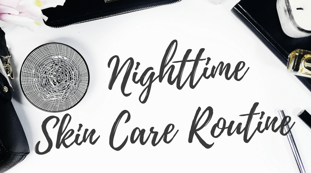 Nighttime Skin Care Routine
