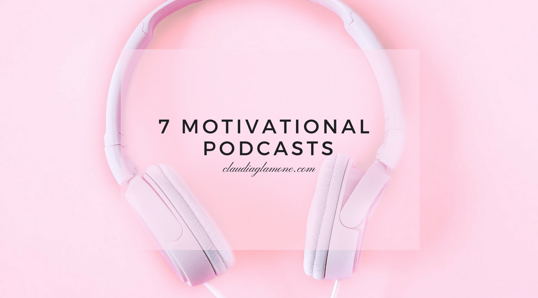 7 Motivational Podcasts